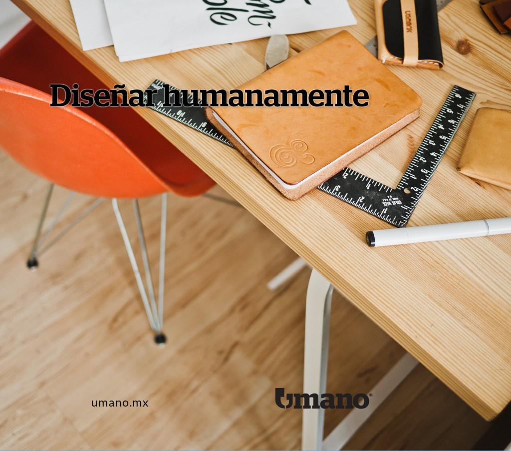 Diseñar humanamente