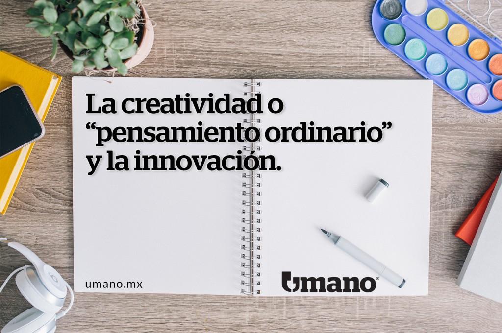 """La creatividad o """"pensamiento ordinario"""" y la innovación"""