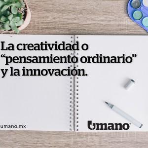La creatividad o pensamiento ordinario