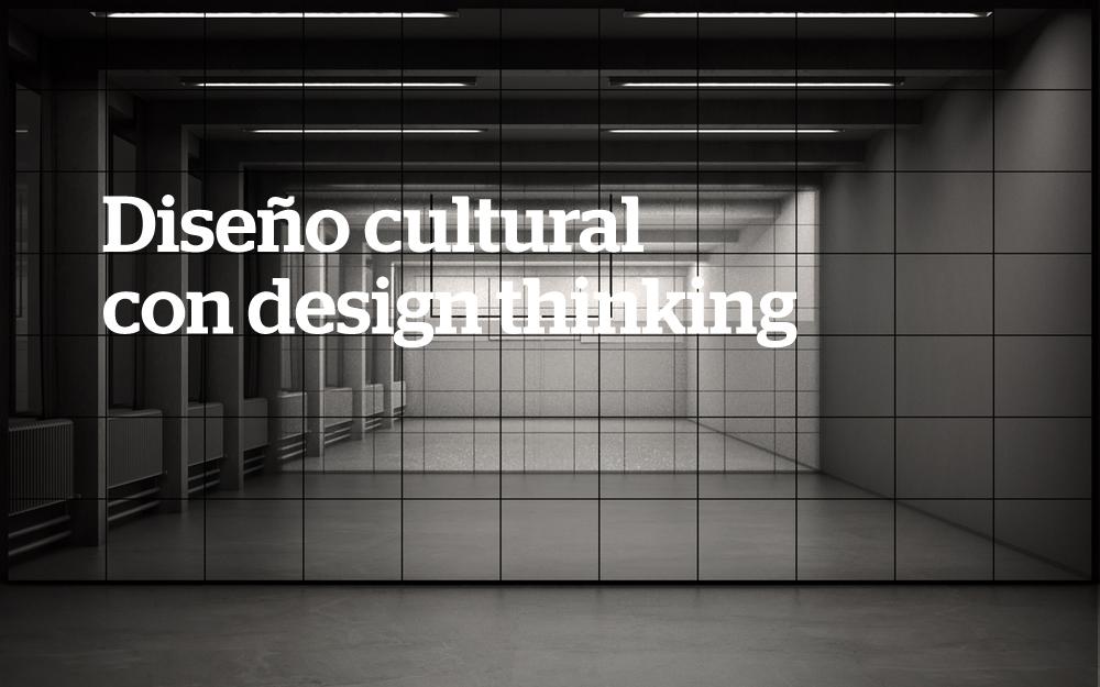 Diseño cultural con design thinking